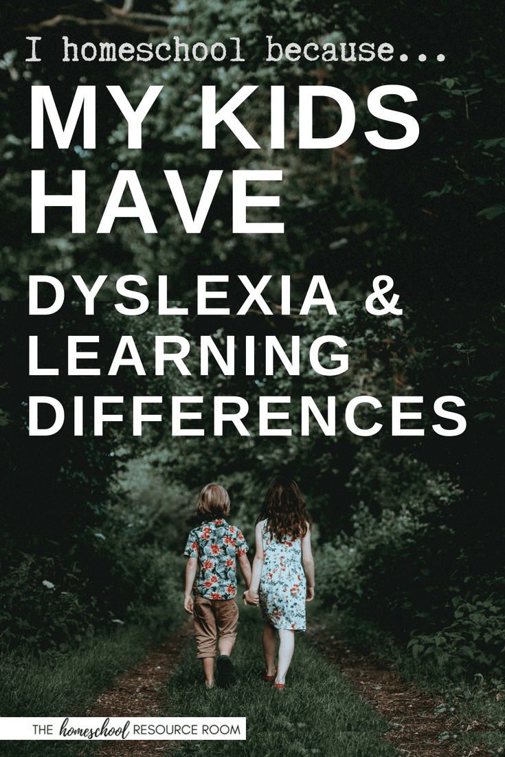 I Homeschool Because... Dyslexia & Learning Differences